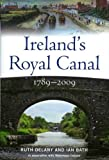 img - for Ireland's Royal Canal 1789-2009 book / textbook / text book