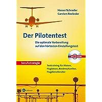 Der Pilotentest. Die optimale Vorbereitung auf den härtesten Einstellungstest. Mit interaktiver Trainings-CD-ROM