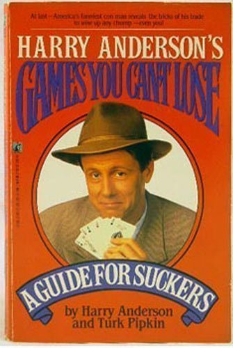 Harry Anderson's Games You Can't Lose: Guide for Suckers
