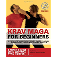 Krav Maga for Beginners: A Step-by-Step Guide to the World's Easiest-to-Learn, Most-Effective Fitness and Fighting Program (English Edition)
