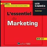 L'Essentiel du Marketing 2016-2017, 6ème Ed.