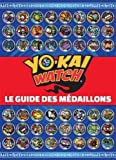 Yo-Kai Watch - Guide des médaillons