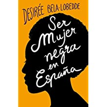 Ser mujer negra en España (Spanish Edition)