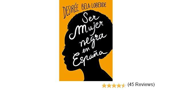 Ser mujer negra en España eBook: Bela-Lobedde, Desirée: Amazon.es ...
