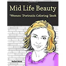 Mid Life Beauty - Women Portraits Coloring Book: 30 Women Face Sketches With Beautiful Facial Expressions to Color