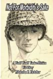 img - for Not For Morbidity's Sake: A World War II Yankee Division War Diary book / textbook / text book