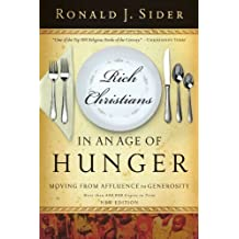 Rich Christians in an Age of Hunger: Moving from Affluence to Generosity by Ronald J. Sider (2005-04-10)