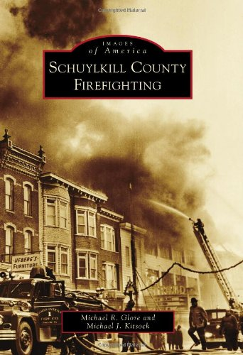Read Online Schuylkill County Firefighting (Images of America) pdf epub