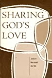 Sharing God's Love, John F. Marshall, 0814610684