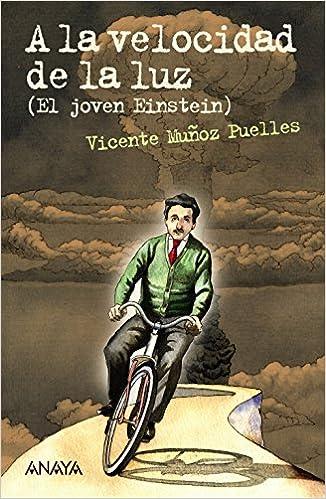 ... la luz: El joven Einstein Literatura Juvenil A Partir De 12 Años - Leer Y Pensar-Selección: Amazon.es: Vicente Muñoz Puelles, Federico Delicado: Libros