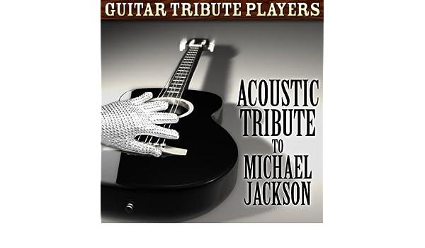 Amazon Com Acoustic Tribute To Michael Jackson Guitar Tribute