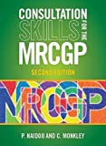Consultation Skills for the MRCGP, second edition: Practice Cases for CSA and COT