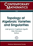 Topology of Algebraic Varieties and Singularities, A. Libgober, 0821848909