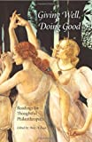 Giving Well, Doing Good : Readings for Thoughtful Philanthropists, , 0253350484