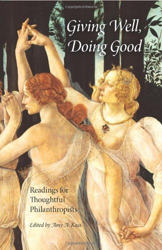 Giving Well, Doing Good: Readings for Thoughtful Philanthropists (Philanthropic and Nonprofit Studies)