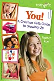 You! A Christian Girl's Guide to Growing Up (Faithgirlz)