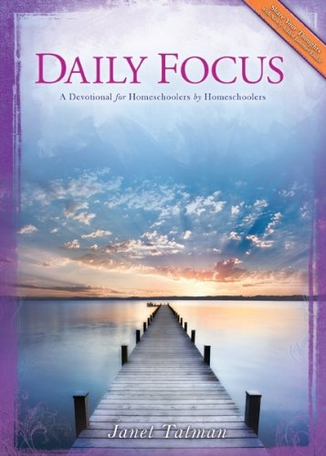 Download Daily Focus: A Devotional for Homeschoolers by Homeschoolers pdf epub
