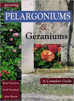 Book Growing Pelargoniums and Geraniums: A Complete Guide by Beryl Stockton (1998-10-04)