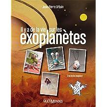 Il y a de la vie sur les exoplanètes (French Edition)