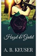Hazel & Gretel (The Clockwork Fairytales) (Volume 2) Paperback