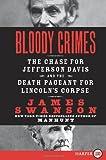 Bloody Crimes, James L. Swanson, 0061979201