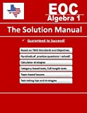 Texas EOC Algebra 1 - the Solution Manual, Fusion Education, 0985297611
