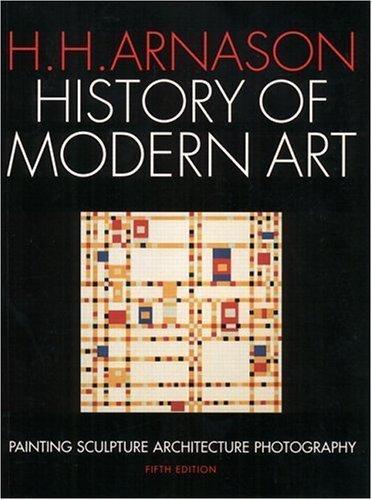 History of Modern Art by H. H. H Arnason (2003-09-08)