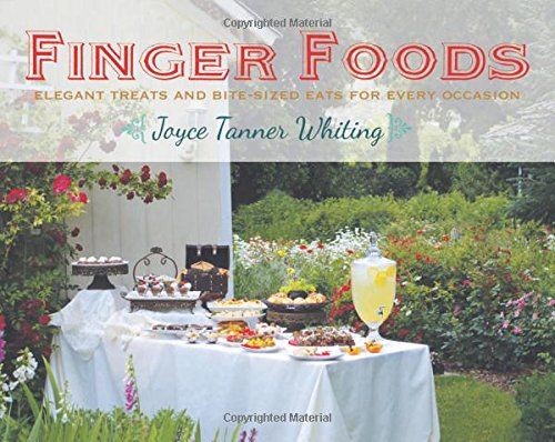 Finger Foods: Elegant Treats and Bite-Sized Eats for Every (Whiting Salad)
