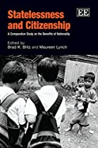 Statelessness and Citizenship: A Comparative Study on the Benefits of Nationality