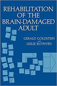 Rehabilitation of the Brain-Damaged Adult (Nato Science Series B:)