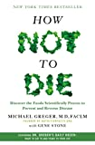 img - for How Not to Die: Discover the Foods Scientifically Proven to Prevent and Reverse Disease book / textbook / text book