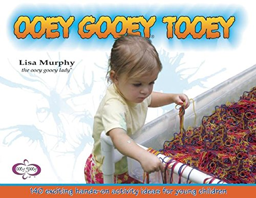 Ooey Gooey Tooey: 140 Exciting Hands-On Activity Ideas for Young Children [Lisa Murphy] (Tapa Blanda)