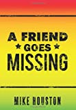 A Friend Goes Missing, Mike Houston, 1449032923