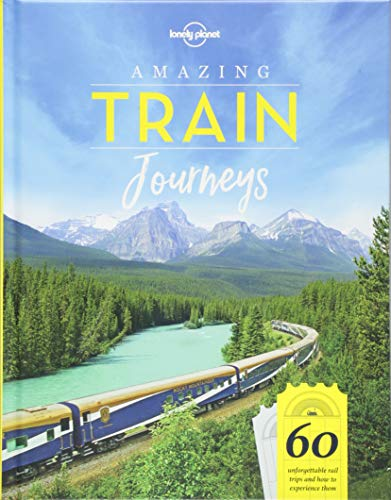 Amazing Train Journeys (Lonely Planet)