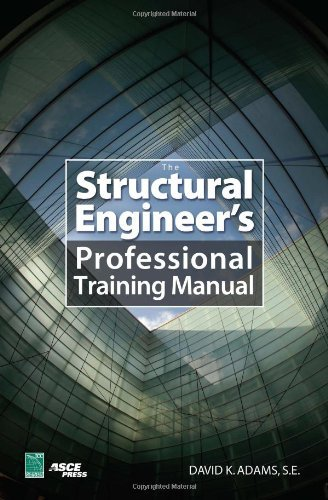 Read Online The Structural Engineer's Professional Training Manual [Hardcover] [2007] (Author) Dave Adams PDF