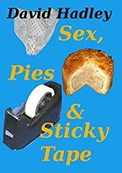 Sex, Pies and Sticky Tape