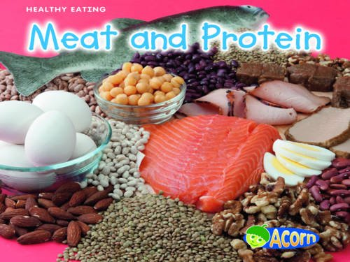 Read Online Meat and Protein (Acorn: Healthy Eating) pdf epub