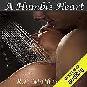A Humble Heart Hörbuch von R. L. Mathewson Gesprochen von: Erin Bennett
