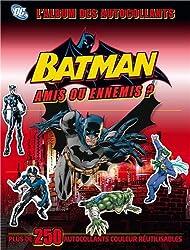 Batman, amis ou ennemis ? : L'album des autocollants