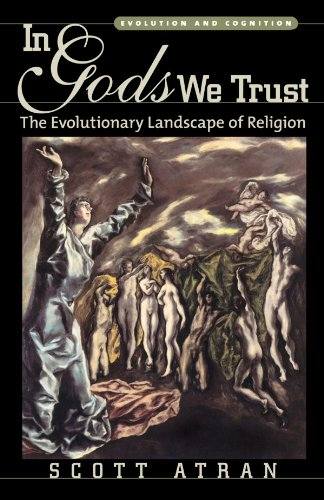 In Gods We Trust: The Evolutionary Landscape of Religion (Evolution and Cognition)