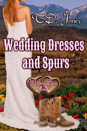 Wedding Dresses and Spurs (Wedding Dress Series)