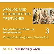 Apollon und die Hohheit des Trefflichen (Die griechischen Götter als Menschenlehrer 3) | Christoph Quarch
