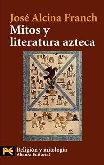 Mitos y literatura azteca par Alcina Franch