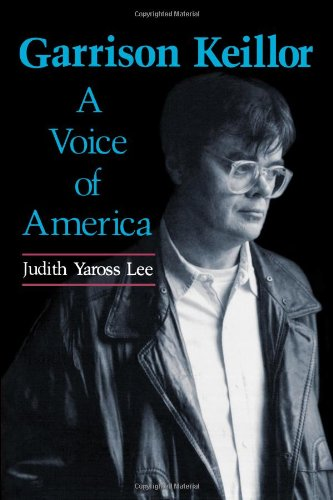 Garrison Keillor: A Voice of America (Studies in Popular Culture (Jackson, Miss.).)