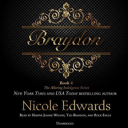Braydon: The Alluring Indulgence Series, Book 6 by Blackstone Audio, Inc.