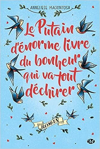 Le Putain d'énorme livre du bonheur qui va tout déchirer - Anneliese Mackintosh (2018)