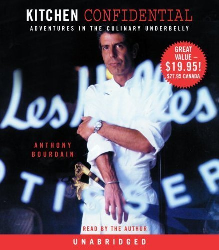 By Anthony Bourdain: Kitchen Confidential: Adventures in the Culinary Underbelly [Audiobook]
