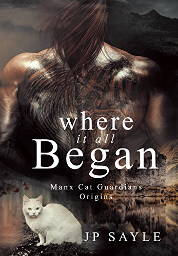 How it all began, Manx Cat Guardians #1 by JP Sayle | amazon.com
