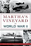 img - for Martha's Vineyard in World War II (Military) book / textbook / text book