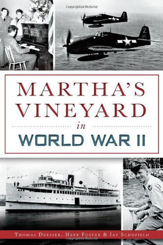 - Martha's Vineyard in World War II (Military)